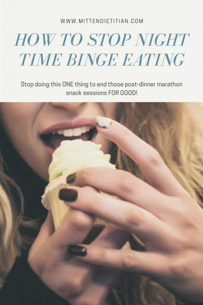 FINALLY! A solution for how to stop night time binge eating for good! It's SO obvious, you'll wonder why you hadn't thought of it! #intuitiveeating #foodfreedom #bingeeating #allfoodsfit