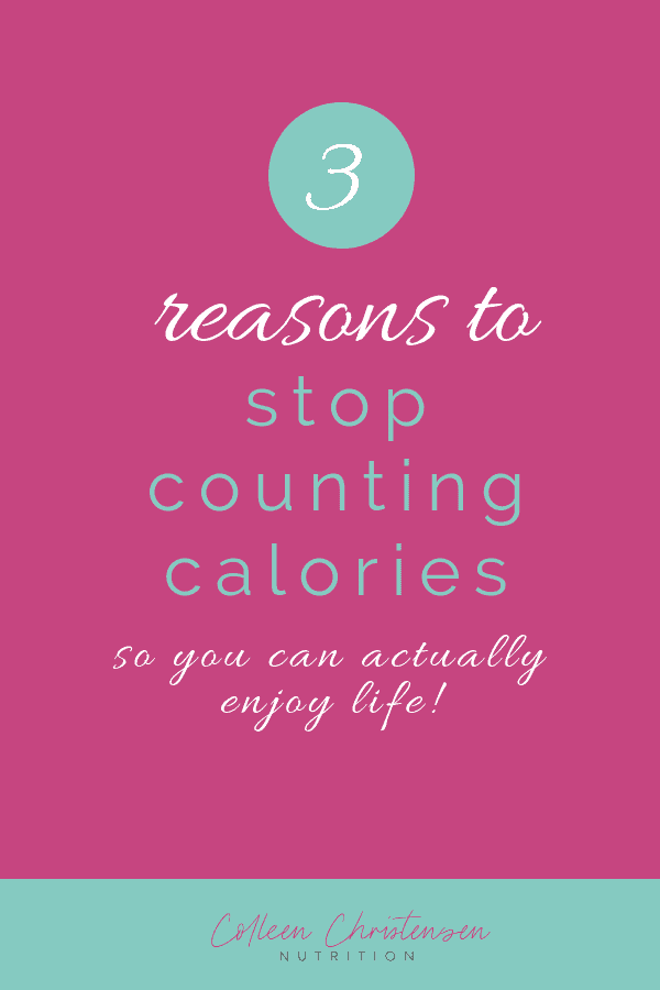 3 reasons to stop counting calories