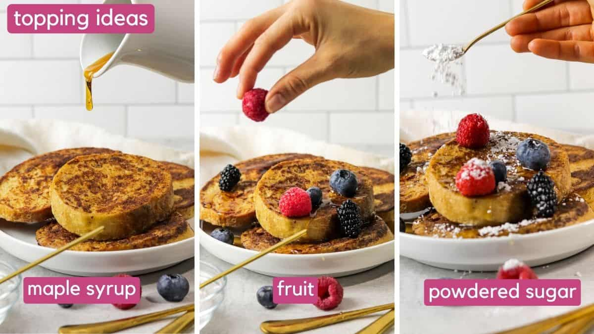 topping ideas for sourdough french toast using maple syrup, fruit and powdered sugar.