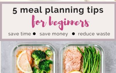 5 meal planning tips for beginners to save time, money and reduce waste.