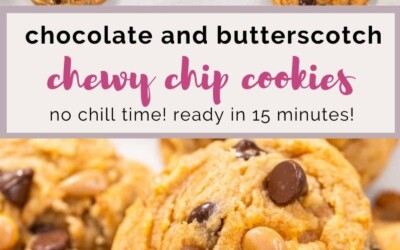 chocolate and butterscotch chewy chip cookies.