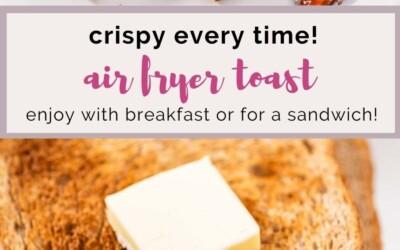 crispy every time air fryer toast.