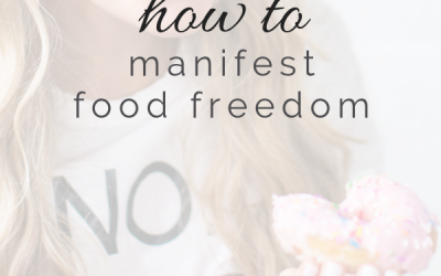 How To Manifest Food Freedom
